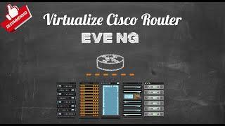 Eve-NG & Adding A Cisco Router Image