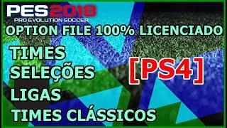 Pes 2018 - Option File 100% Licenciado Ligas, SeleÇÕes E Times ClÁssicos Ps4