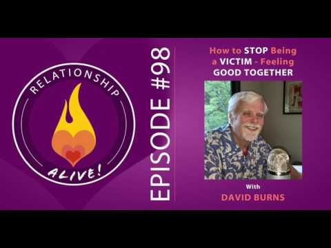 98: How to Stop Being a Victim - Feeling Good Together with David Burns