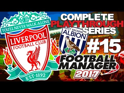 FOOTBALL MANAGER 2017 | LIVERPOOL | #15 | WEST BROM