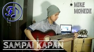 Mike Mohede - Sampai Kapan Cover - (Funjam Guitar Cover)