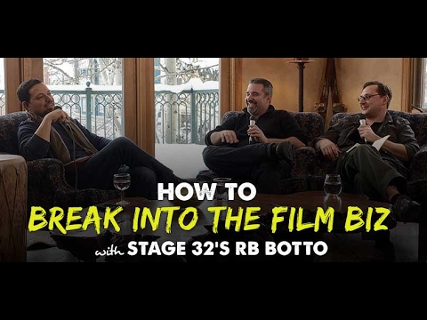 How to Break into the Film Industry with Stage 32's RB Botto - IFH 136