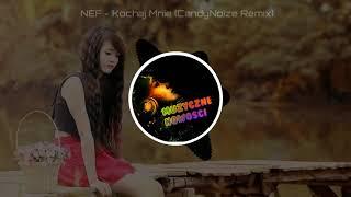 NEF - Kochaj Mnie (CandyNoize Remix) 2018