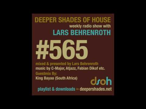 Deeper Shades Of House 565 w/ excl. guest mix by KING BAYAA - SOUTH AFRICAN HOUSE MUSIC