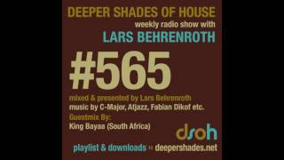 Deeper Shades Of House 565 w/ exclusive guest mix by KING BAYAA