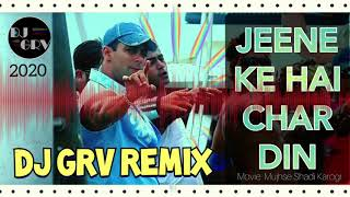 Jeene Ke Hain Chaar Din - Dj GRV Remix | Mujhse Shadi Karogi | Salman Khan | Priyanka Chopra