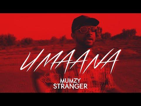 Mumzy Stranger - Umaana (Prod By LYAN) - OFFICIAL MUSIC VIDEO