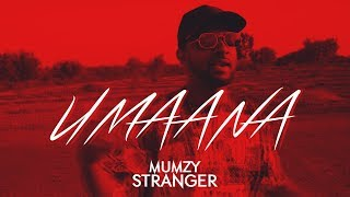Mumzy Stranger - Umaana (Prod By LYAN) - OFFICIAL MUSIC VIDEO