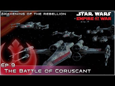 The Battle of Coruscant  - Ep 9 [Rebels] Awakening of the Rebellion - Empire at War Mod
