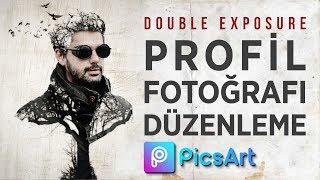 Profil Fotoğrafı Düzenleme | Double Exposure | PicsArt Tutorial