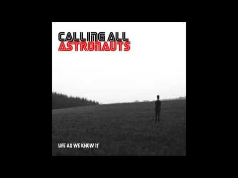 Calling All Astronauts - Life As We Know It (Naked Highway Remix) AUDIO ONLY