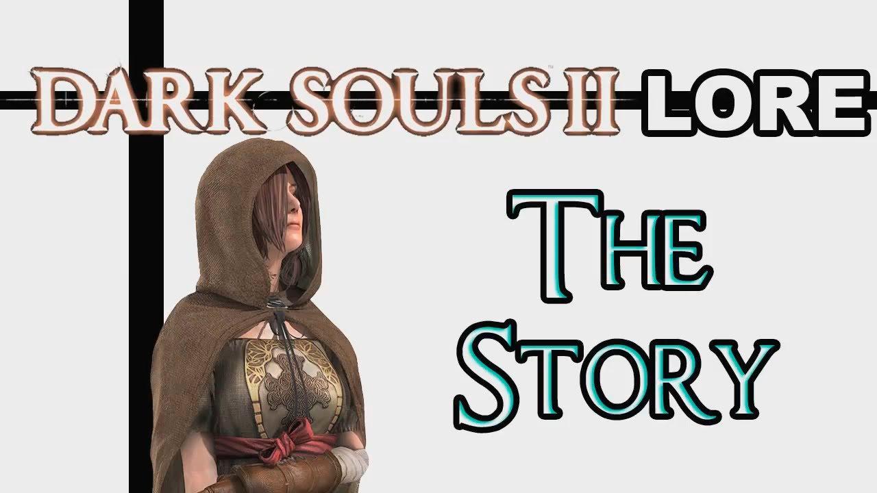 Dark Souls Ii Lore And Speculation: Основной сюжет
