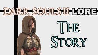 Dark Souls 2 Lore - Основной сюжет