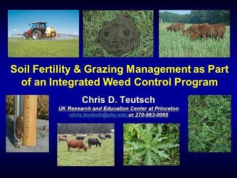 Soil Fertility and Grazing Management as Part of an Integrated Weed Control Program-Chris Teutsch
