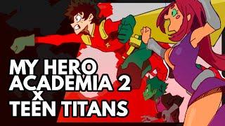 TEEN TITANS Anime SEASON 2 [My Hero Academia Mashup]