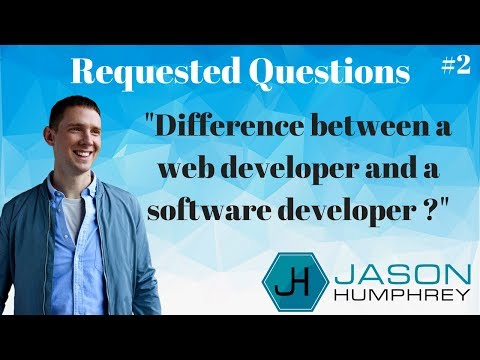 """Requested Questions #2: """"Difference between a web developer and a software developer"""""""