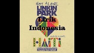 Linkin Park-Not Alone Lirik Indonesia