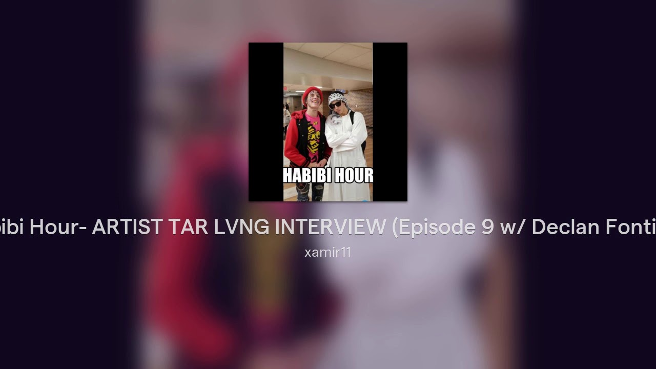 Habibi Hour- ARTIST TAR LVNG INTERVIEW (Episode 9 w ...