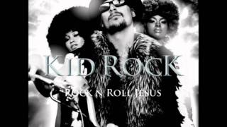 Blue Jeans And A Rosary - Kid Rock