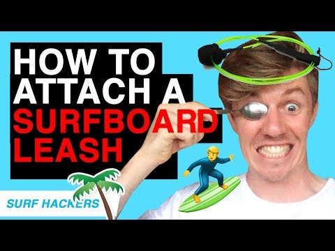 How To Attach A Surfboard Leash & String SAFELY (with a spoon)!