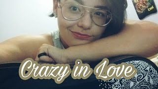 CRAZY IN LOVE (50 Shades of grey)- BEYONCÉ(Cover)------------ Annie Melo