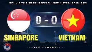 U19 VIỆT NAM 0-0 U19 SINGAPORE   HIGHLIGHTS