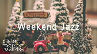 ⛄️ Winter Weekend Jazz - Christmas Music & Cozy Slow Jazz to Start Your Day Off Right