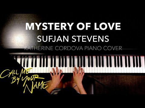 Sufjan Stevens - Mystery of Love (HQ piano cover) Call Me By Your Name