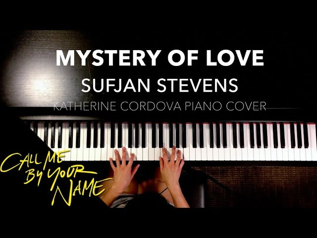 sufjan-stevens-mystery-of-love-hq-piano-cover-call-me-by-your-name-katherine-cordova