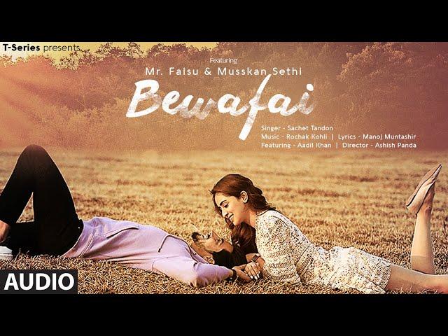 Bewafai Full Song | Rochak Kohli Feat.Sachet Tandon, Manoj M | Mr. Faisu, Musskan S & Aadil K