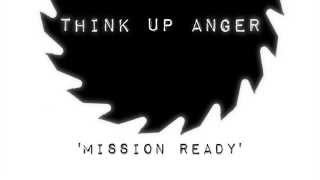 Think Up Anger - Mission Ready