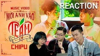Reaction Chi Pu| MỜI ANH VÀO TEAM (❤️) EM