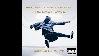 The Last Days (free rap  song) - Krid Beatz feat. O.R.