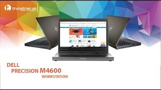Đánh giá Dell Precision M4600 - Laptop Chuyên Đồ Họa Giá Rẻ
