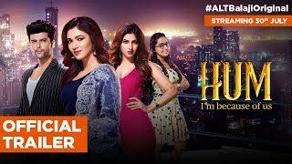 Hum| Trailer | Kushal Tandon | Karishma Sharma | Ridhima Pandit | ALTBalaji |Streaming 30th July