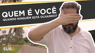 QUEM É VOCÊ QUANDO NINGUÉM ESTÁ OLHANDO - Luciano Subirá