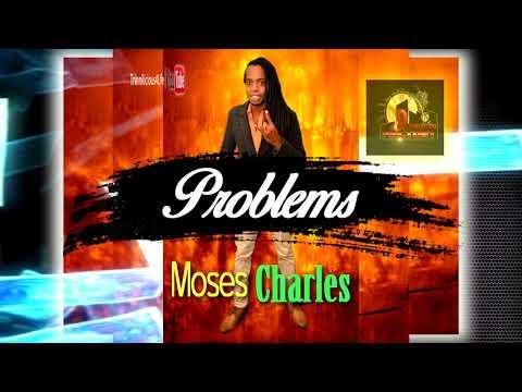 Moses Charles - Problems [ 2k18 ChutneySoca ]