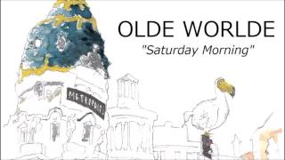 Olde Worlde - Saturday Morning (Official Audio)