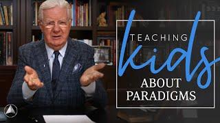Help Your Children Develop Healthy Paradigms   Bob Proctor
