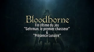 Bloodborne - [SPOIL] - Fin Ultime du Jeu