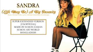 SANDRA - LIFE MAY BE A BIG INSANITY [SUPER EXTENDED VERSION]