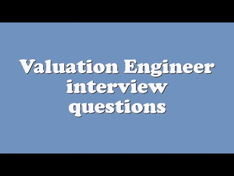 Valuation Engineer interview questions