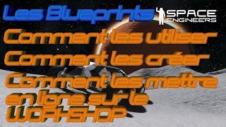SPACE ENGINEERS TUTO-BLUEPRINTS : Les utiliser, les créer, les mettre sur le Workshop-[60FPS][FR]