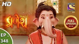 Vighnaharta Ganesh - Ep 348 - Full Episode - 20th December, 2018