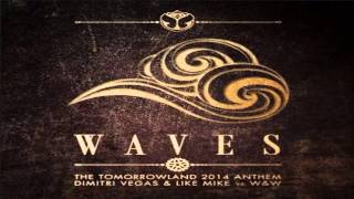 Dimitri Vegas and Like Mike and W y W - WAVES (Tomorrowland 2014 Anthem)
