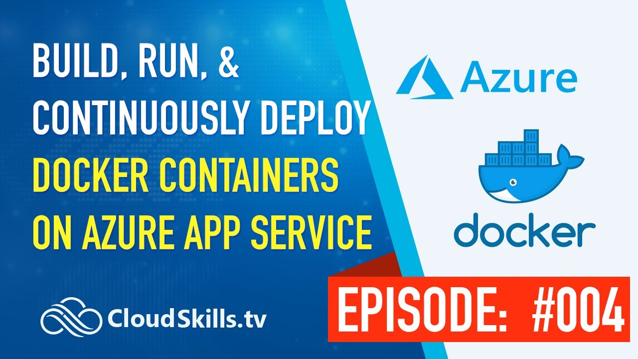 Build, Run, & Continuously Deploy Docker Containers to Azure App Service