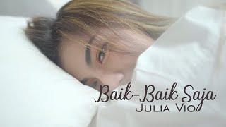 Julia Vio - Baik - Baik Saja (Official Music Video)