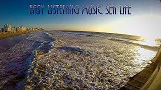 Easy Listening Music---Sea Life