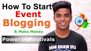 What is Event Blogging | How To start Event Blogging | How to Earn From event Blogging ?