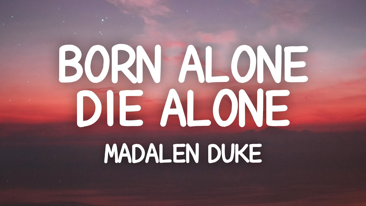 Madalen Duke - Born Alone Die Alone (Lyrics)